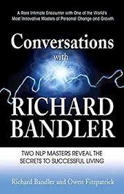 Conversations with Richard Bandler